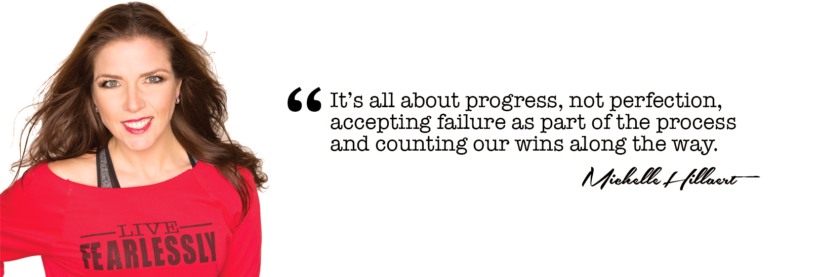 It's all about progress, not perfection, accepting failure as part of the process and counting our wins along the way.