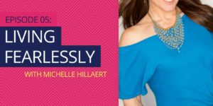 Michelle Hillaert speaks on Living Fearlessly
